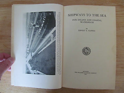Shipways to the sea, our inland & coastal waterways Great Lakes CLOWES 1929