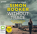 Without Trace by Simon Booker (Audiobook CD) Unabridged