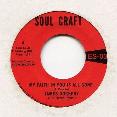 JAMES DOCKERY  **   My Faith In You Is All Gone   **   SOUL CRAFT
