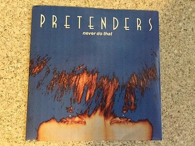 "The PRETENDERS ""Never do that"". 7"" vinyl single."