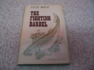 THE FIGHTING BARBEL by Peter Wheat. 1st Edition 1967. An Angling Times Book.