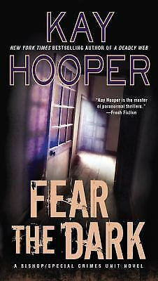 Fear the Dark: A Bishop/SCU Novel by Kay Hooper (2016, Paperback) BRAND NEW BOOK