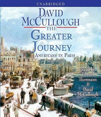 NEW! The Greater Journey: Americans in Paris by David McCullough [Audiobook]