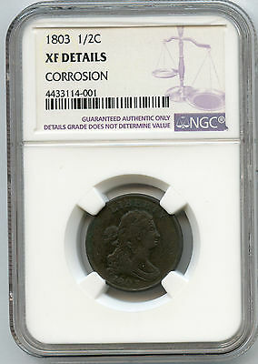 1803 1/2 Cent NGC XF Details Corrosion