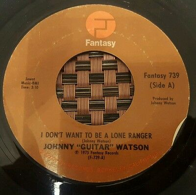 """Johnny Guitar Watson I Don't Want To Be A Lone Ranger Soul 7"""" VG+"""