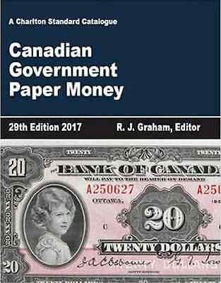 NEW 2017 CHARLTON CANADIAN GOVERNMENT PAPER MONEY CATALOGUE - 29th Edition, 2017