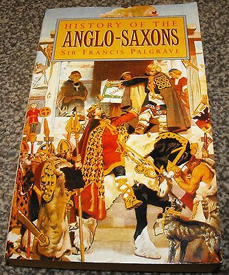History of the Anglo-Saxons by Sir Francis Palgrave (Paperback, 1995)