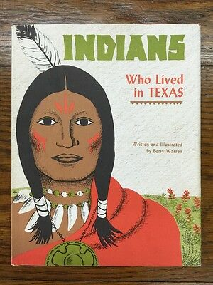 Indians Who Lived in Texas 1970 BETSY WARREN Steck-Vaughn Austin, Texas