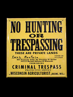 NO HUNTING OR TRESPASSING Vintage Metal Sign Racine Wisconsin Yellow Agriculture