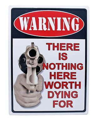 "WARNING ""THERE IS NOTHING HERE WORTH DYING FOR""Hunting Humor Outdoor Indoor Sign"