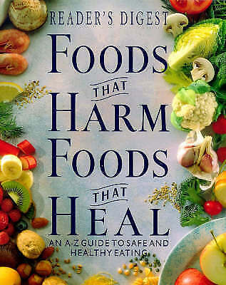 Foods That Harm, Foods That Heal: An A-Z Guide to Safe and Healthy Eating.