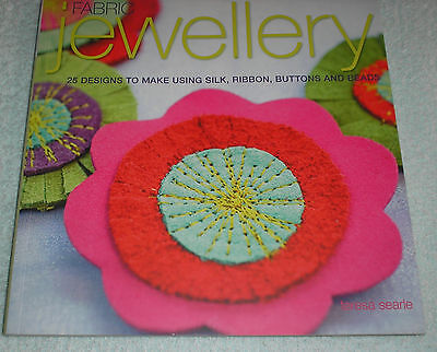 Book~Fabric Jewellery~25 Designs To Make From Silk,ribbon,buttons,beads