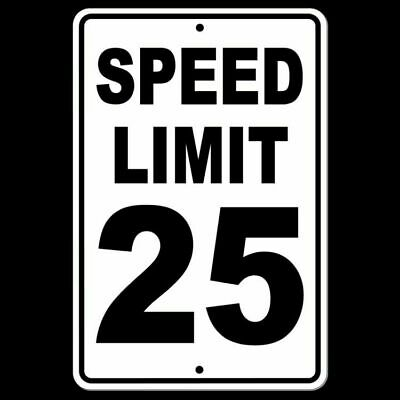 Speed Limit 25 Sign METAL mph slow warning traffic road highway SW011