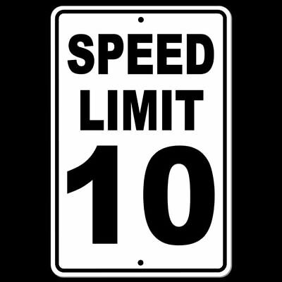 Speed Limit 10 Sign METAL mph slow warning traffic road highway SW014
