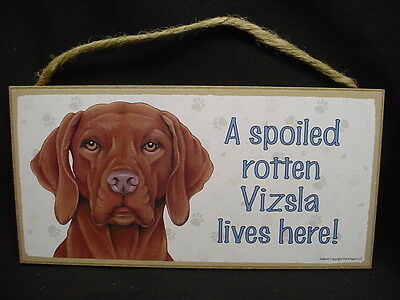 VIZSLA A Spoiled Rotten DOG SIGN wood WALL HANGING Indoor PLAQUE puppy K9 NEW