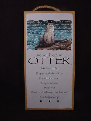 ADVICE FROM AN OTTER Wisdom Love wood NOVELTY SIGN wall HANGING PLAQUE animal