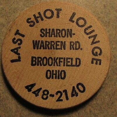 Vintage Last Shot Lounge Brookfield, OH Wooden Nickel - Token Ohio