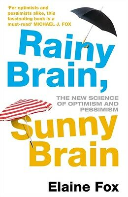 Rainy Brain, Sunny Brain: The New Science of Optimism and Pessimism (Paperback).