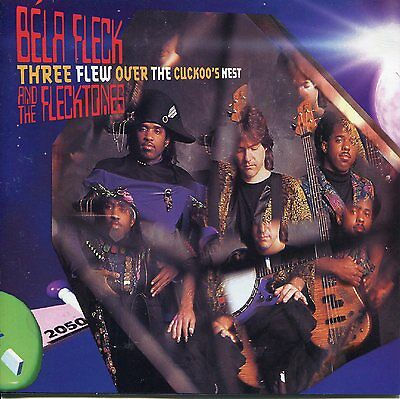 Bela Fleck and The Flecktones - Three Flew Over The Cuckoo's Nest