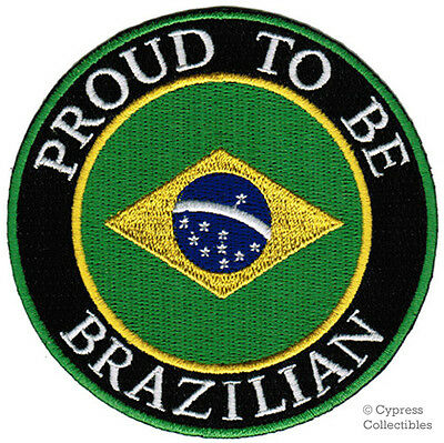 PROUD TO BE BRAZILIAN PATCH embroidered iron-on BRAZIL FLAG BRASIL remendo NEW