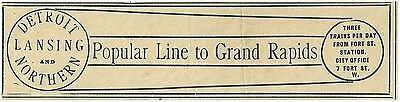 1888 Detroit, Lansing & Northern Railroad, Grand Rapids, Michigan Advertisement