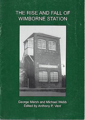 THE RISE & FALL OF WIMBORNE STATION lswr southern railway book Dorset Blandford