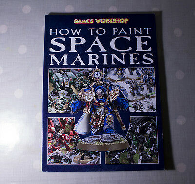 Warhammer 40k Games Workshop How To Paint Space Marines vgc