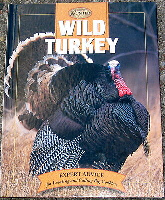 Wild Turkey Expert Advice For Locating And Calling Big Gobblers