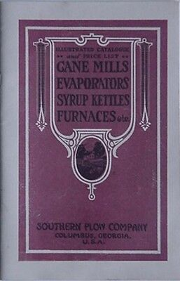 Southern Plow Co (Columbus, Ga) Reprint Catalog - Cane Mills, Syrup Kettles +