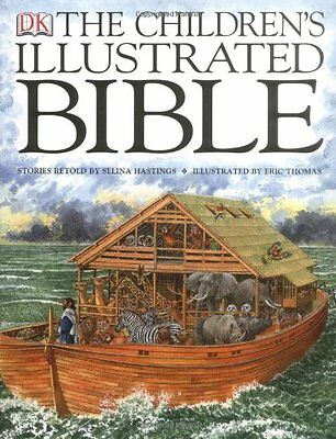 The Children's Illustrated Bible By Selina Hastings, Eric Thomas. 9781405303255
