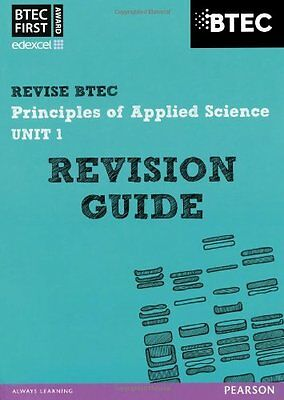 BTEC First in Applied Science: Principles of Applied Science Unit 1 Revision G,