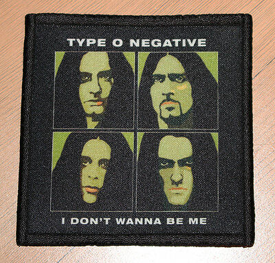 """TYPE O NEGATIVE """"I DON'T WANNA BE ME"""" silk screen PATCH"""