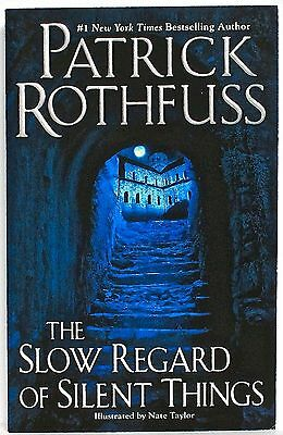 THE SLOW REGARD OF SILENT THINGS, by PATRICK ROTHFUSS (DAW trade pb, 2015)