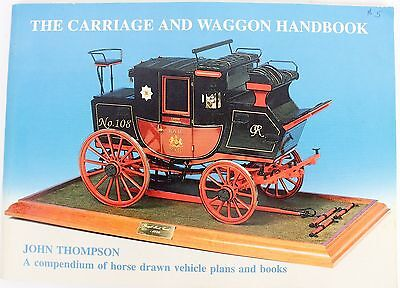 THE CARRIAGE and Wagon Handbook JOHN THOMPSON BOOKLET Horse Drawn Vehicle Plans