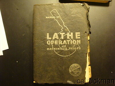 Lathe Operation & Machinist's Tables by Atlas Press Co.  copyright 1937