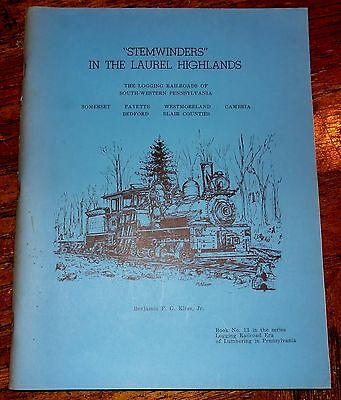 Stemwinders in the Laurel Highlands - Logging Railroad History Book 1973 Kline