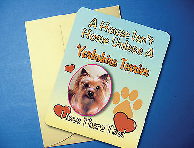 """A House Isn't Home"" Yorkshire Terrier Greeting Card/Blank Note Card - sku# AH09"