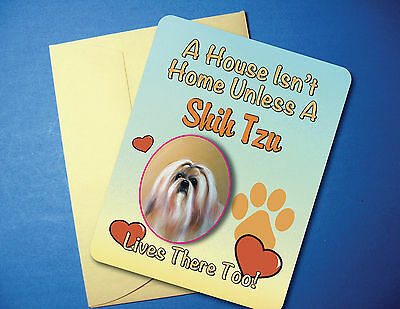 """A House Isn't Home"" Shih Tzu Greeting Card / Blank Note Card - sku# AH-15"