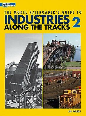 Kalmbach Book The Model Railroader's Guide To Industries Along The Track 2