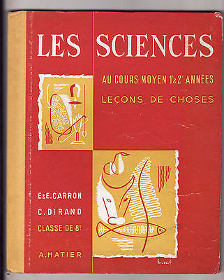 LES SCIENCES LECONS DE CHOSES de CARRON et DIRAND 1955