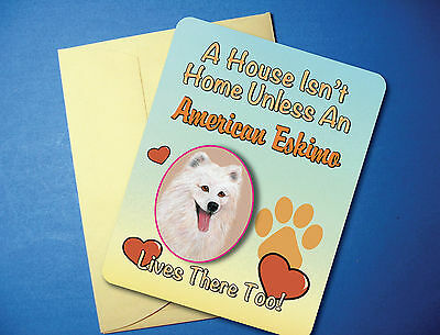 """A House Isn't Home"" American Eskimo Greeting Card/Blank Note Card - sku# AH-38"