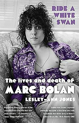 Ride a White Swan: The Lives and Death of Marc Bolan NEW BOOK