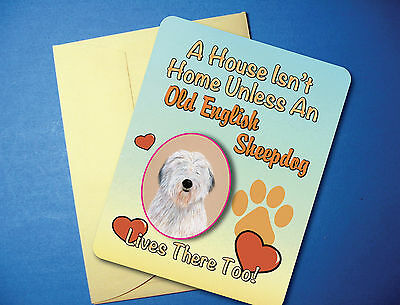 """A House Isn't Home"" Old English Sheepdog Greeting/Blank Note Card - sku# AH-48"
