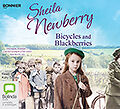 Bicycles and Blackberries by Sheila Newberry (Audiobook CD)