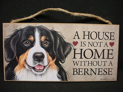 BERNESE MOUNTAIN A House Is Not A Home DOG ART wood SIGN Berner Mtn puppy PLAQUE