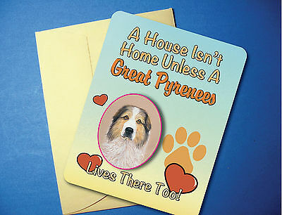 """A House Isn't Home"" Great Pyreneese Badger Color-Greeting Card Blank sku# AH-58"
