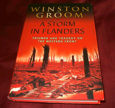 A STORM IN FLANDERS. Winston Groom. WW1 YPRES. 2003. Fully Illustrated.