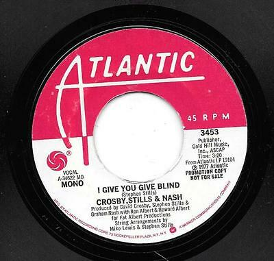 CROSBY STILLS and NASH 45 I GIVE YOU GIVE BLIND RARE PROMO FROM THE USA