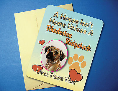"""A House Isn't Home"" Rhodesian Ridgeback Greeting / Blank Note Card - sku# AH-62"