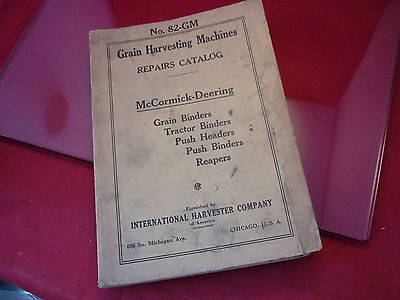 GRAIN HARVESTING MACHINES REPAIRS CATALOG NO.82-GM McCORMICK DEERING HARVESTER
